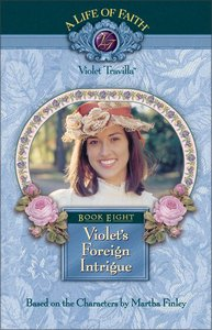 Violets Foreign Intrigue (#08 in Life Of Faith: Violet Travilla Series)