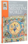 Faith in the Medieval World (Lion Histories Series)