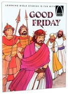 Good Friday (Arch Books Series)
