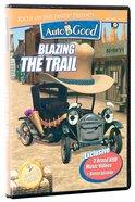 Blazing the Trail (#06 in Auto B Good Dvd Season 2 Series)
