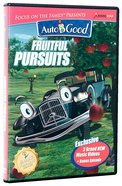 Fruitful Pursuits (#09 in Auto B Good Dvd Season 2 Series)
