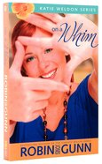 On a Whim (#02 in Katie Weldon Series)