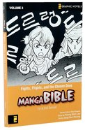 Fights, Flights, and the Chosen Ones (Z Graphic Novel) (#03 in Manga Bible Series)