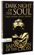 Dark Night of the Soul and Other Great Works (Pure Gold Classics Series)