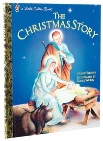 The Christmas Story (Little Golden Book Series)
