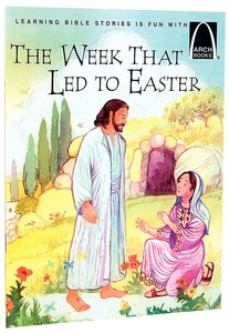 The Week That Led to Easter (Arch Books Series)
