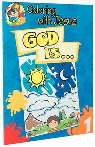 God Is... (Coloring With Jesus Series)
