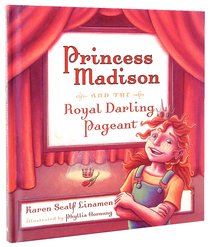 Princess Madison and the Royal Darling Pageant (#01 in Princess Madison Trilogy Series)