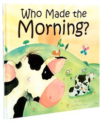 Who Made the Morning?