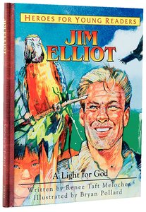 Jim Elliot - a Light For God (Heroes For Young Readers Series)