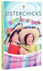 Sisterchicks in Sombreros (#03 in Sisterchicks Series)