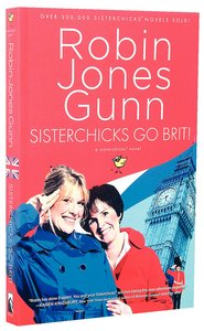 Sisterchicks Go Brit! (#07 in Sisterchicks Series)