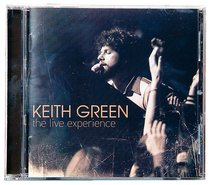 Keith Green: Live Experience