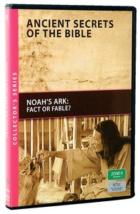 Ancient Secrets #01: Noahs Ark, Fact Or Fable? (#01 in Ancient Secrets Of The Bible Dvd Series)