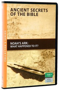 Ancient Secrets #03: Noahs Ark, What Happened to It? (#03 in Ancient Secrets Of The Bible Dvd Series)