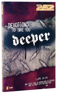 2:52: Devotions to Take You Deeper (2:52 Bible Series)