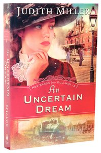 An Uncertain Dream (#03 in Postcards From Pullman Series)