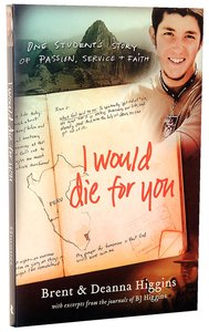 I Would Die For You: One Students Story of Passion, Service and Faith
