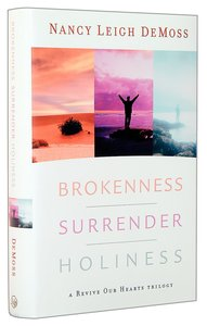 Brokenness, Surrender, Holiness (3 Books In 1)