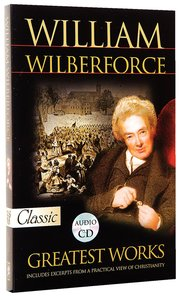 William Wilberforce Greatest Works (Pure Gold Classics Series)