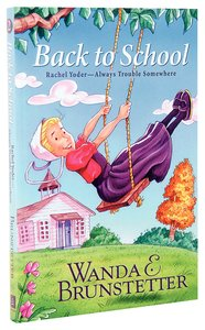 Back to School (#02 in Rachel Yoder - Always Trouble Somewhere Series)