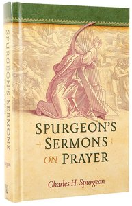 Spurgeons Sermons on Prayer