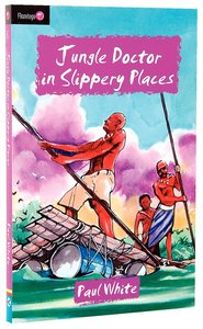 Jungle Doctor in Slippery Places (#006 in Jungle Doctor Flamingo Fiction Series)