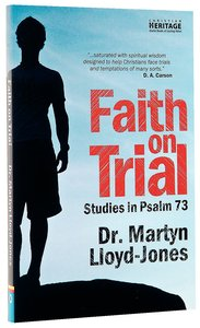 Faith on Trial: Psalm 73 (Christian Heritage Series)