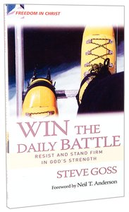 Freedom in Christ: Win the Daily Battle (Freedom In Christ Course)