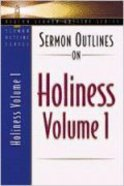 Sermon Outlines on Holiness Volume 1 (Beacon Sermon Outlines Series)