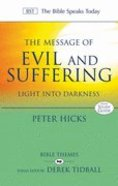 Message of Evil and Suffering: Light Into Darkness (Bible Speaks Today Themes Series)