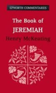 The Book of Jeremiah (Epworth Commentary Series)