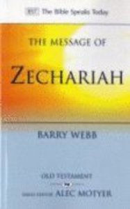 The Message of Zechariah (Bible Speaks Today Series)