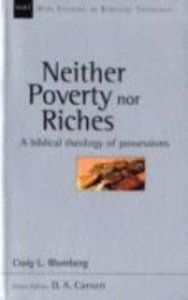 Neither Poverty Nor Riches (New Studies In Biblical Theology Series)