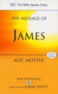 The Message of James (Incl Study Guide) (Bible Speaks Today Series)