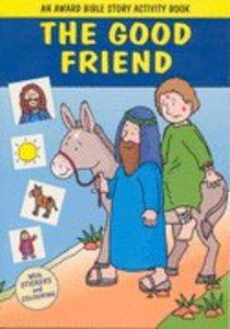 The Good Friend (Award Bible Story Activity Book Series)