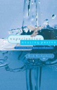 Experiencing Healing Prayer