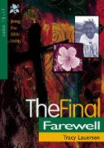 The Final Farewell (John 13-17) (Living The Bible Today Series)