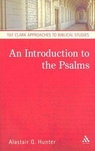 An Introduction to the Psalms (T&t Clark Approaches To Biblical Studies Series)