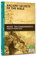 Ancient Secrets #07: Moses Ten Commandments (#07 in Ancient Secrets Of The Bible Dvd Series)