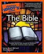 The Complete Idiots Guide to Bible (3rd Edition) (Complete Idiots Guide Series)