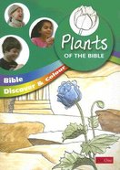 Plants of the Bible (Bible Discover & Colour Series)