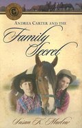 Andrea Carter and the Family Secret (#03 in Circle C Adventures Series)