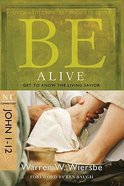 Be Alive (John 1-12) (Be Series)