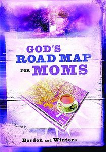 Gods Road Map For Moms