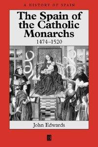 The Spain of Catholic Monarchs (1474-1520)
