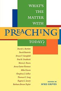 Whats the Matter With Preaching Today?