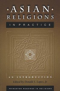 Asian Religions in Practice (An Introduction)