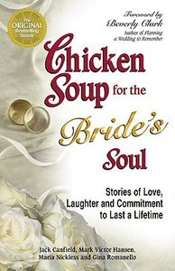Chicken Soup For the Brides Soul (Chicken Soup For The Soul Series)