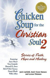 Chicken Soup For the Christian Soul 2 (Chicken Soup For The Soul Series)